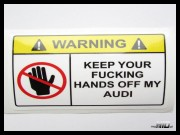 Lepka Warning Keep Your Fucking Hands off my AUDI 12cm Kolor