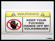 Lepka Warning Keep Your Fucking Hands off my Volkswagen 12cm Kolor